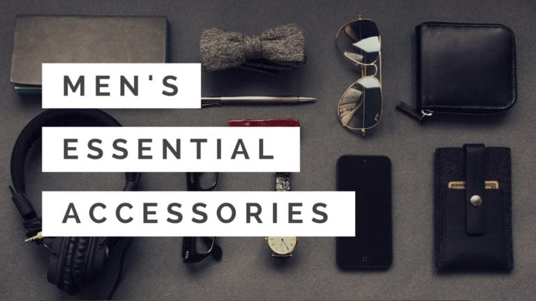 10 Accessories Every Man Must Have For Men Fashion